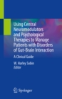 Using Central Neuromodulators and Psychological Therapies to Manage Patients with Disorders of Gut-Brain Interaction : A Clinical Guide - eBook