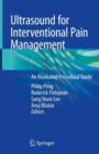 Ultrasound for Interventional Pain Management : An Illustrated Procedural Guide - Book