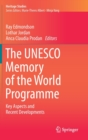 The UNESCO Memory of the World Programme : Key Aspects and Recent Developments - Book