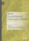 Moral Foundations of Philosophy of Mind - Book