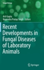 Recent Developments in Fungal Diseases of Laboratory Animals - Book