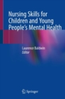 Nursing Skills for Children and Young People's Mental Health - Book
