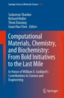 Computational Materials, Chemistry, and Biochemistry: From Bold Initiatives to the Last Mile : In Honor of William A. Goddard's Contributions to Science and Engineering - Book