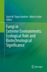 Fungi in Extreme Environments: Ecological Role and Biotechnological Significance - Book