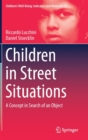 Children in Street Situations : A Concept in Search of an Object - Book
