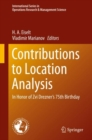 Contributions to Location Analysis : In Honor of Zvi Drezner's 75th Birthday - Book