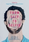 From Self to Selfie : A Critique of Contemporary Forms of Alienation - Book