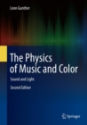 The Physics of Music and Color : Sound and Light - Book