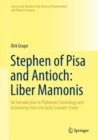 Stephen of Pisa and Antioch: Liber Mamonis : An Introduction to Ptolemaic Cosmology and Astronomy from the Early Crusader States - Book