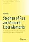 Stephen of Pisa and Antioch: Liber Mamonis : An Introduction to Ptolemaic Cosmology and Astronomy from the Early Crusader States - eBook