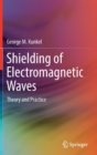 Shielding of Electromagnetic Waves : Theory and Practice - Book