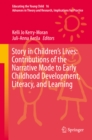 Story in Children's Lives: Contributions of the Narrative Mode to Early Childhood Development, Literacy, and Learning - eBook