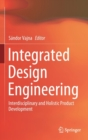 Integrated Design Engineering : Interdisciplinary and Holistic Product Development - Book