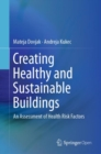 Creating Healthy and Sustainable Buildings : An Assessment of Health Risk Factors - Book