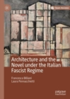 Architecture and the Novel under the Italian Fascist Regime - Book