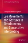Eye Movements and Gestures in Simultaneous and Consecutive Interpreting - eBook
