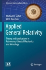 Applied General Relativity : Theory and Applications in Astronomy, Celestial Mechanics and Metrology - Book