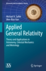Applied General Relativity : Theory and Applications in Astronomy, Celestial Mechanics and Metrology - eBook