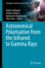Astronomical Polarisation from the Infrared to Gamma Rays - eBook
