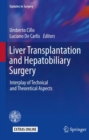 Liver Transplantation and Hepatobiliary Surgery : Interplay of Technical and Theoretical Aspects - eBook
