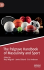 The Palgrave Handbook of Masculinity and Sport - Book