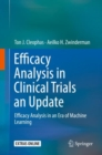 Efficacy Analysis in Clinical Trials an Update : Efficacy Analysis in an Era of Machine Learning - Book