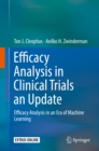 Efficacy Analysis in Clinical Trials an Update : Efficacy Analysis in an Era of Machine Learning - eBook