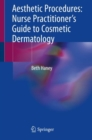 Aesthetic Procedures: Nurse Practitioner's Guide to Cosmetic Dermatology - Book