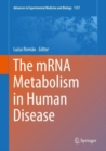 The mRNA metabolism in human disease - Book