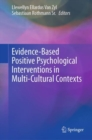 Evidence-based Positive Psychological Interventions in Multi-cultural Contexts - Book