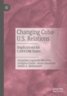 Changing Cuba-U.S. Relations : Implications for CARICOM States - Book