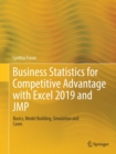 Business Statistics for Competitive Advantage with Excel 2019 and JMP : Basics, Model Building, Simulation and Cases - Book