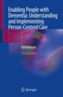 Enabling People with Dementia: Understanding and Implementing Person-Centred Care - Book
