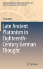 Late Ancient Platonism in Eighteenth-Century German Thought - Book
