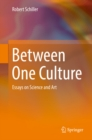 Between One Culture : Essays on Science and Art - eBook