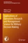 Applications of Operations Research and Management Science for Military Decision Making - eBook