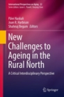 New Challenges to Ageing in the Rural North : A Critical Interdisciplinary Perspective - Book