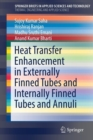 Heat Transfer Enhancement in Externally Finned Tubes and Internally Finned Tubes and Annuli - Book