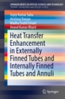 Heat Transfer Enhancement in Externally Finned Tubes and Internally Finned Tubes and Annuli - eBook