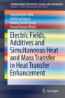 Electric Fields, Additives and Simultaneous Heat and Mass Transfer in Heat Transfer Enhancement - Book