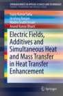 Electric Fields, Additives and Simultaneous Heat and Mass Transfer in Heat Transfer Enhancement - eBook