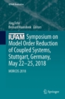 IUTAM Symposium on Model Order Reduction of Coupled Systems, Stuttgart, Germany, May 22-25, 2018 : MORCOS 2018 - Book