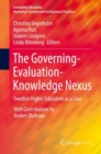 The Governing-Evaluation-Knowledge Nexus : Swedish Higher Education as a Case - Book