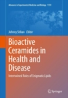 Bioactive Ceramides in Health and Disease : Intertwined Roles of Enigmatic Lipids - Book