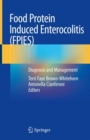 Food Protein Induced Enterocolitis (FPIES) : Diagnosis and Management - Book