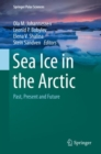 Sea Ice in the Arctic : Past, Present and Future - Book