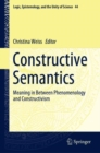 Constructive Semantics : Meaning in Between Phenomenology and Constructivism - Book