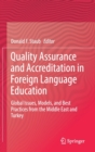Quality Assurance and Accreditation in Foreign Language Education : Global Issues, Models, and Best Practices from the Middle East and Turkey - Book