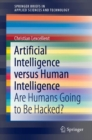 Artificial Intelligence versus Human Intelligence : Are Humans Going to Be Hacked? - Book