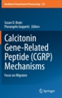 Calcitonin Gene-related Peptide (CGRP) Mechanisms : Focus on Migraine - Book